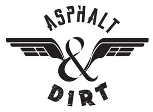 Asphalt and Dirt - Ride of Your Life Interview